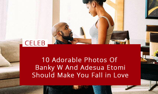 10 Adorable Photos Of Banky W And Adesua Etomi