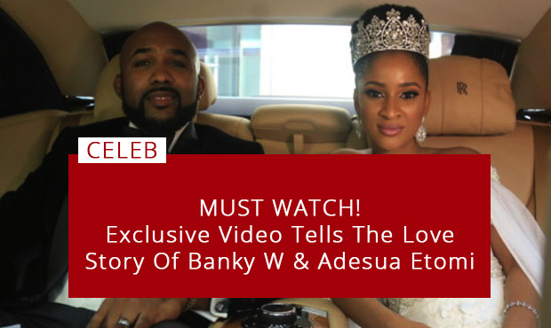 Exclusive Video Tells the Love Story of Banky W & Adesua Etomi