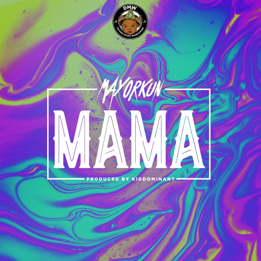 New Music: Mayorkun – Mama (Prod. By Kiddominant)