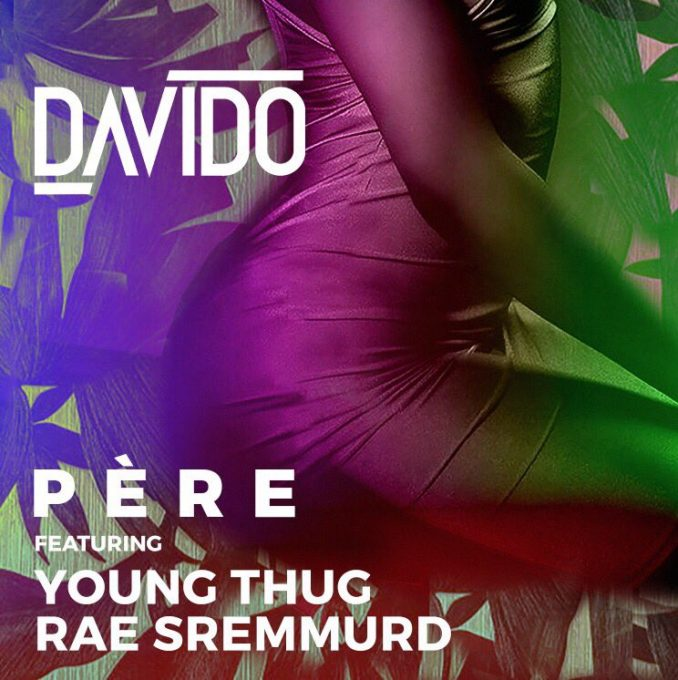 Music Lyrics: Davido – Pere ft. Rae Sremmurd & Young Thug