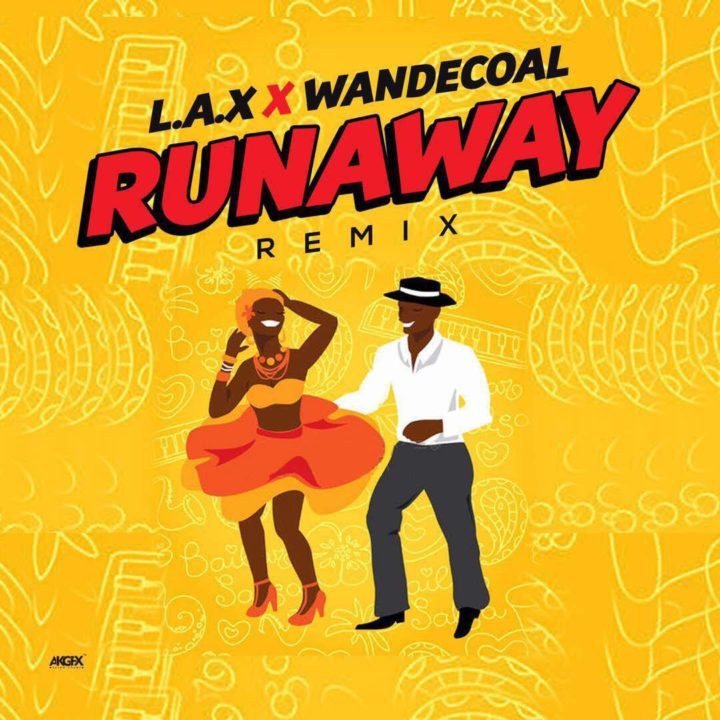 MUSIC: L.A.X ft. Wande Coal – Run Away (Remix)