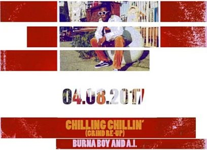 MUSIC: Burna Boy & A.I. – Chilling Chillin' (Grind Re-Up)