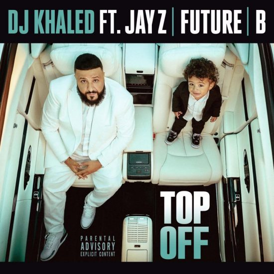 MUSIC: DJ Khaled – Top Off Ft. JAY-Z, Beyonce & Future