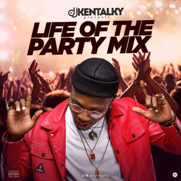DOWNLOAD MIXTAPE: DJ Kentalky – Life Of The Party Mix