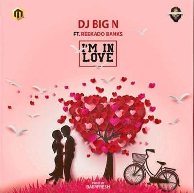 Big Jam: DJ Big N x Reekado Banks – I'm In Love(Music)