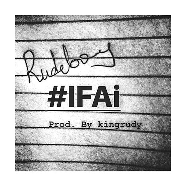 MUSIC: Rudeboy – IFAi