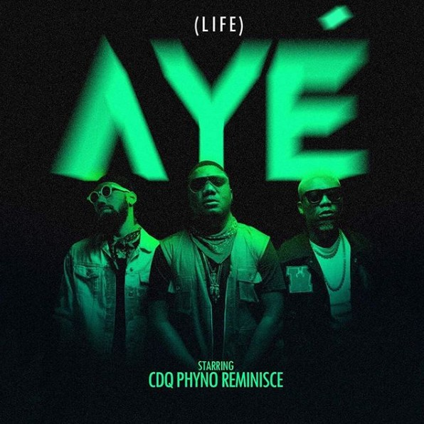 DownloadCDQ ft. Phyno & Reminisce Aye (Life) Mp3 Download