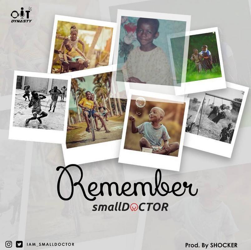 MUSIC: Small Doctor – Remember