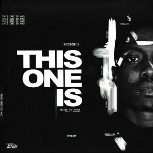 MUSIC: Vector – This One Is
