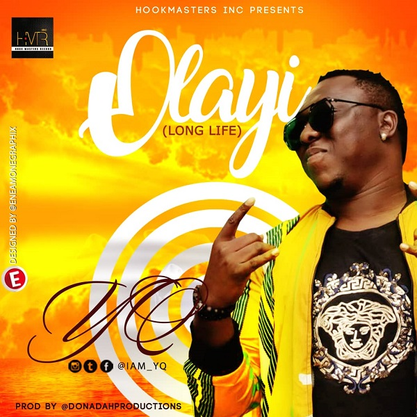 MUSIC: YQ – Olayi (Long Life)