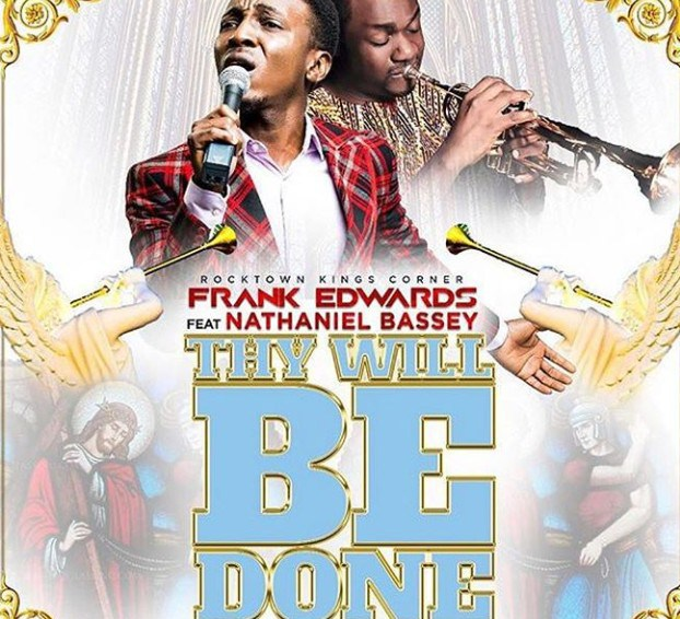 Frank Edwards – Thy Will Be Done Ft. Nathaniel Bassey Mp3 Download