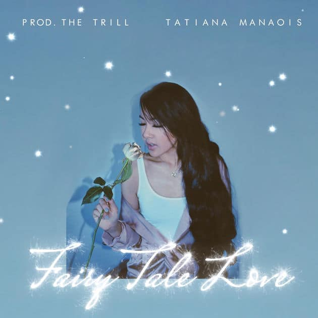 MUSIC: Tatiana Manaois – Fairy Tale Love
