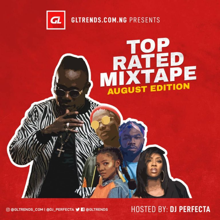 DOWNLOAD: GLtrends Top Rated Mixtape – DJ Perfecta (August 2018 Edition)