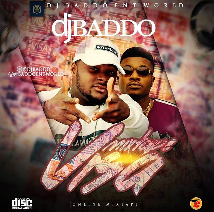 DOWNLOAD MIXTAPE: Dj Baddo - VISA Mix | DJ Baddo 2019 Mix