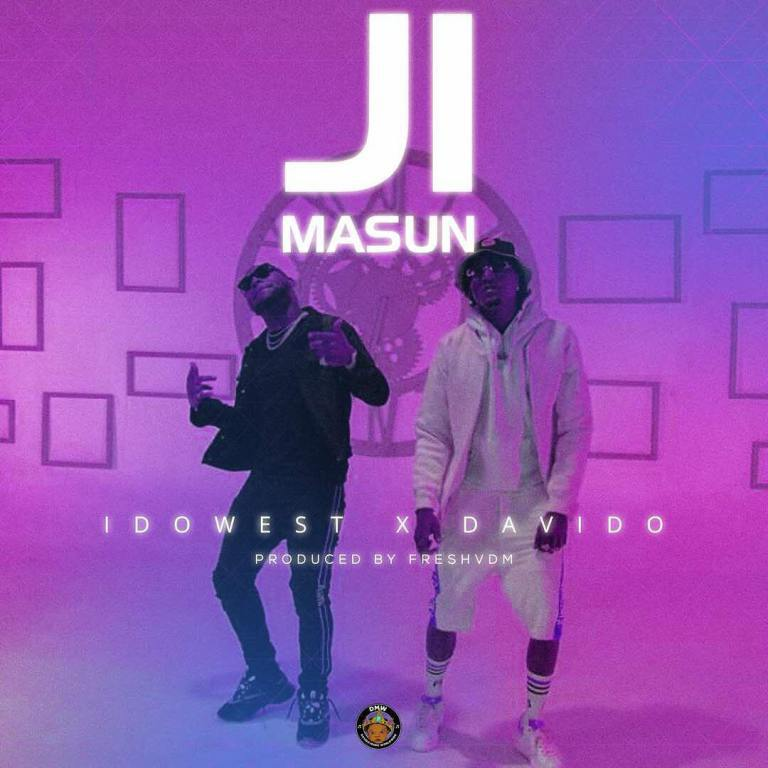 HOT MUSIC: Idowest ft. Davido – Ji Masun