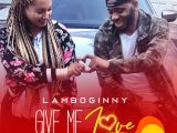 Lamboginny Give Me Love Mp3 Download