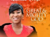 Naomee Oboyi Great and Mighty God Mp3 Download