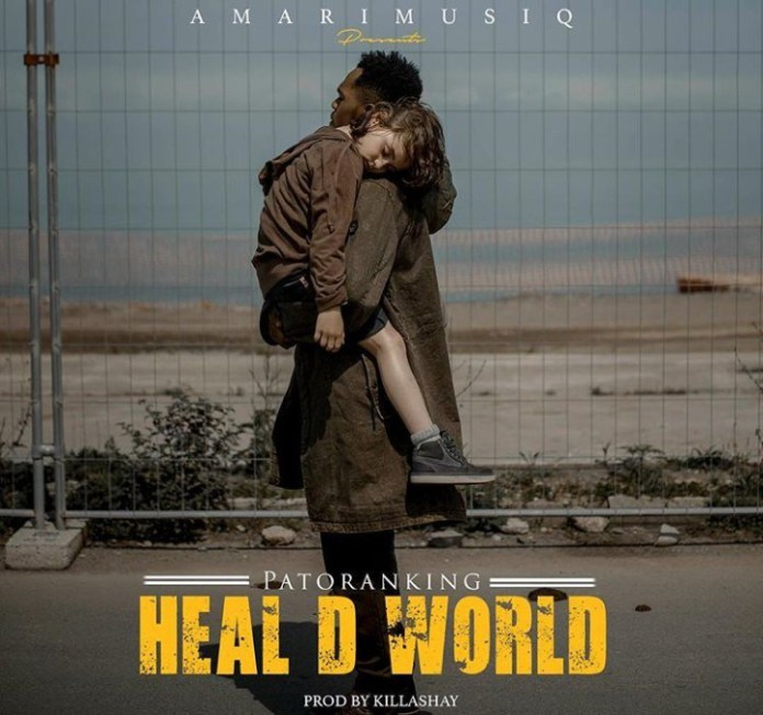 MUSIC: Patoranking – Heal D World