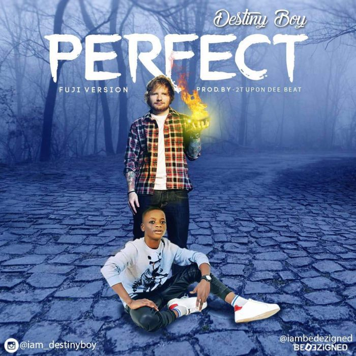 MUSIC: Destiny Boy – Perfect Fuji Version (Ed Sheeran Cover)