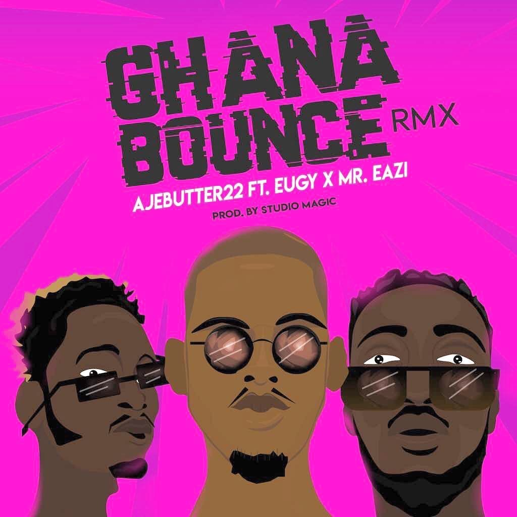 Ajebutter22 Ghana Bounce (Remix) ft. Mr. Eazi & Eugy Mp3 Download