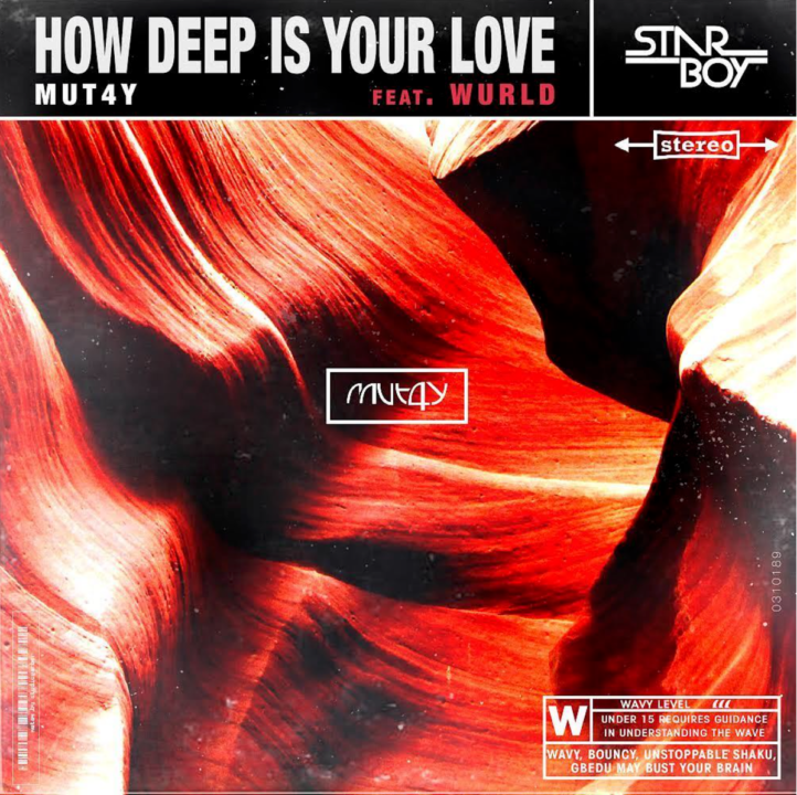 Mut4y ft Wurld How Deep Is Your Love Mp3 Download
