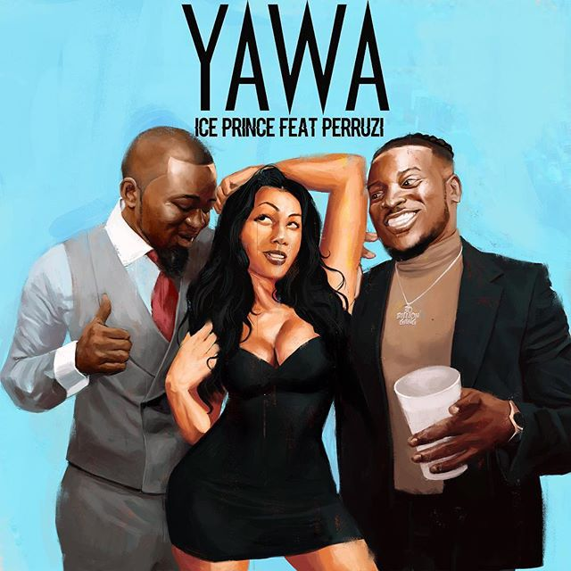 Ice Prince ft Peruzzi Yawa Mp3 Download