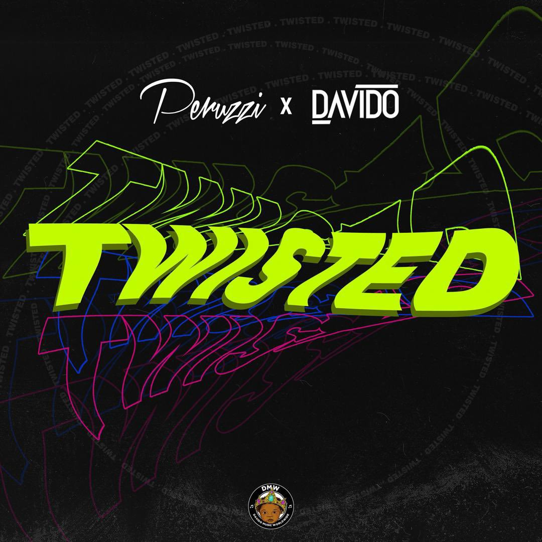 Peruzzi x Davido Twisted Mp3 Download