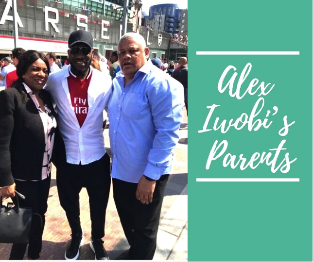 Top Facts You Have To Know About Alex Iwobi's Family
