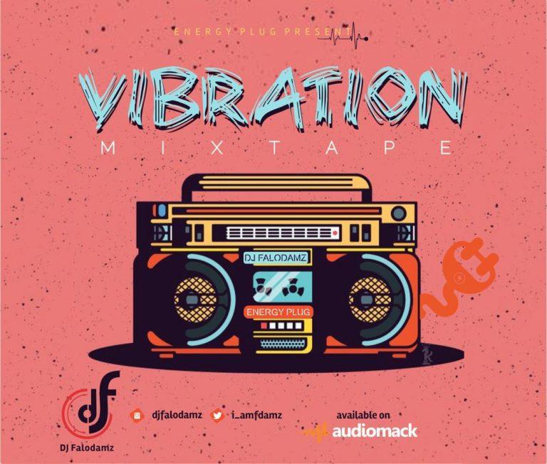 MIXTAPE: DJ Falodamz – Vibration Mix