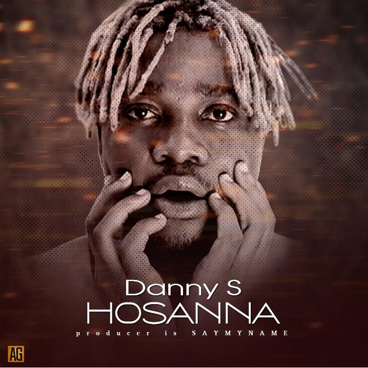 MUSIC: Danny S – Hosanna