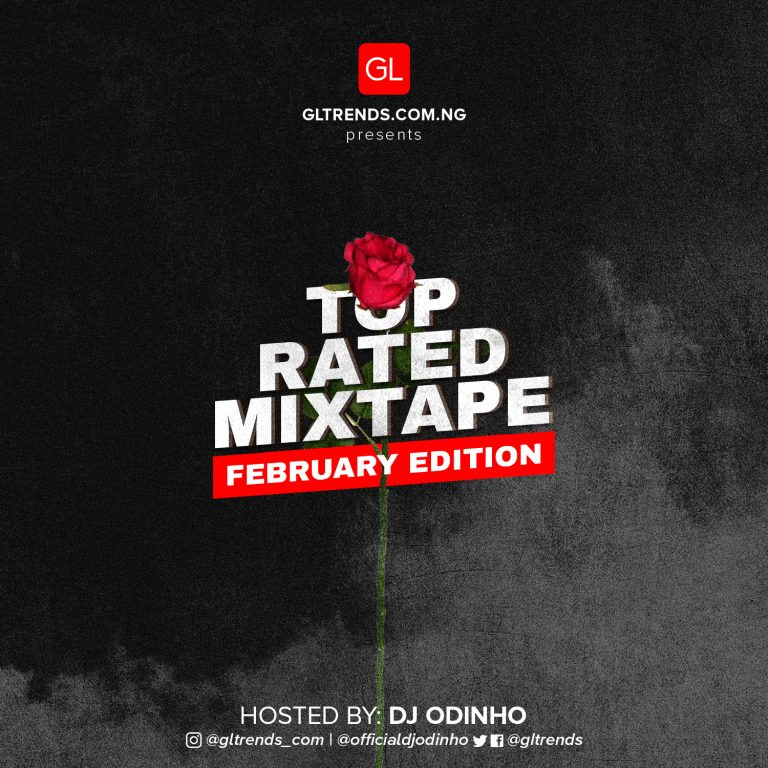 MIXTAPE: GLtrends Top Rated Mixtape – Dj Odinho (February 2020 Edition)