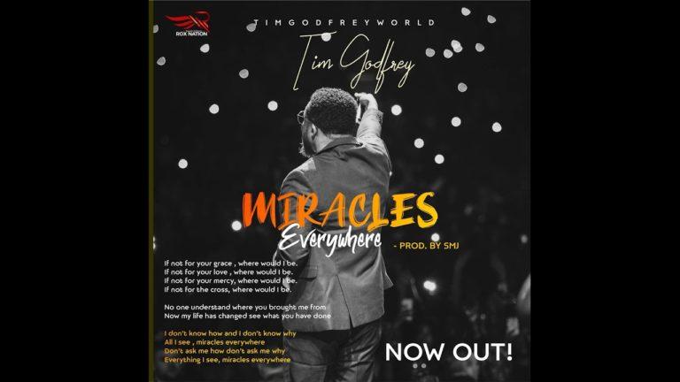 MUSIC: Tim Godfrey – Miracles Everywhere