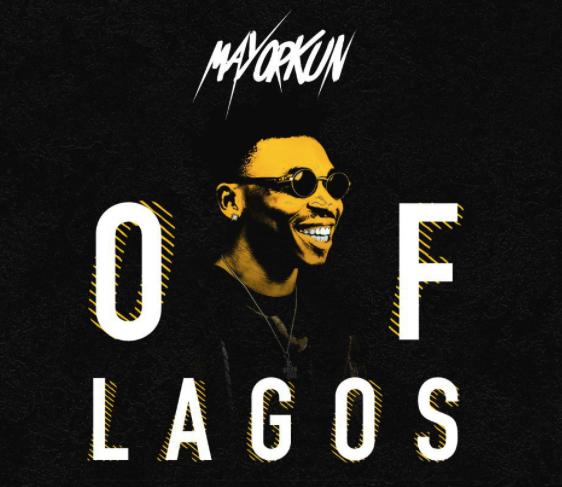 MUSIC: Mayorkun – Of Lagos