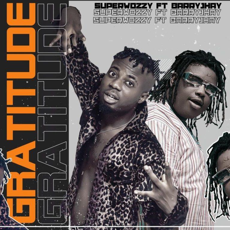 MUSIC: Superwozzy Ft. Barry Jhay – Gratitude