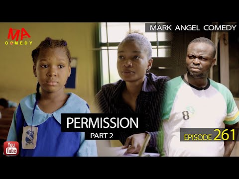 COMEDY VIDEO: Mark Angel – Permission Part 2 (Episode 261)