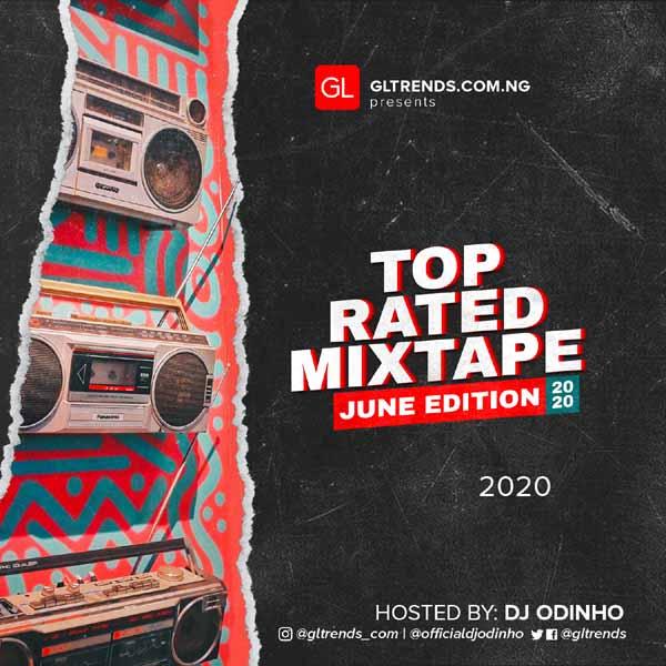 MIXTAPE: GLtrends Top Rated Mixtape – Dj Odinho (June 2020 Edition)