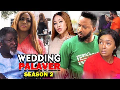 DOWNLOAD: Wedding Palaver Season 2 Latest Nigerian 2020 Nollywood Movie