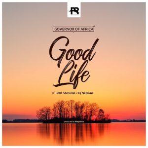 DJ Neptune Ft. Bella Shmurda – Good Life