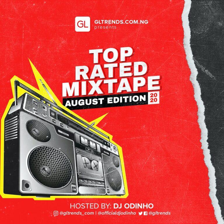 MIXTAPE: GLtrends Top Rated Mixtape – Dj Odinho (August 2020 Edition)
