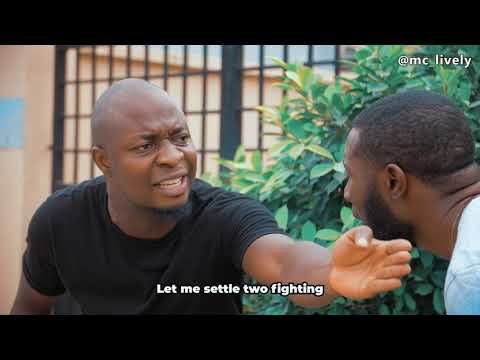 Comedy Video: Mc Lively – Two Fighting