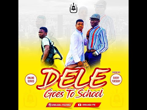 Comedy Video: Woli Agba – Dele Goes To School (Episode 2)