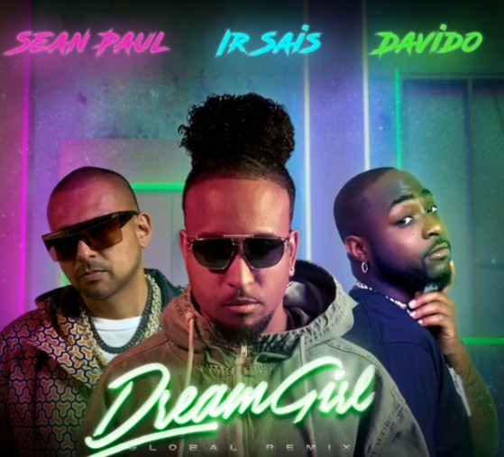 Ir-Sais Ft Sean Paul & Davido – Dream Girl Global Remix